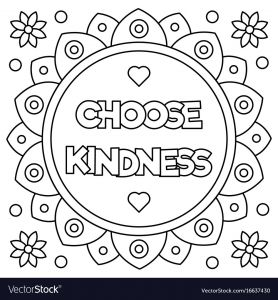 Kindness Coloring Pages Printable - Choose Kindness Coloring Page Vector and Pages 4o